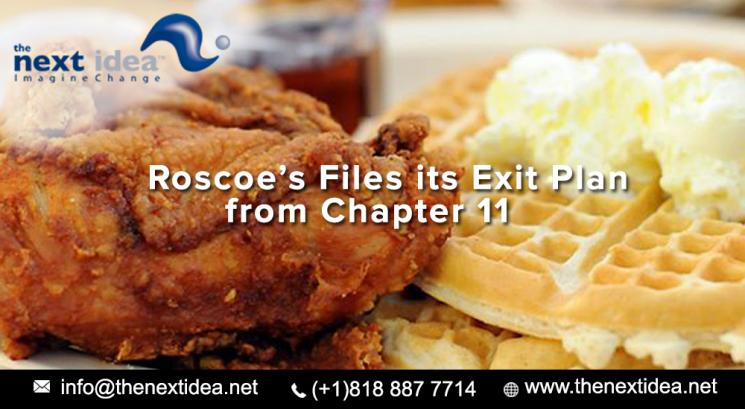 Roscoe's Files its Exit Plan from Chapter 11